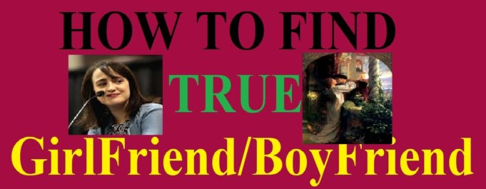 How To Find True Girlfriend Boyfriend