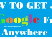How To Get Job in Google From Anywhere