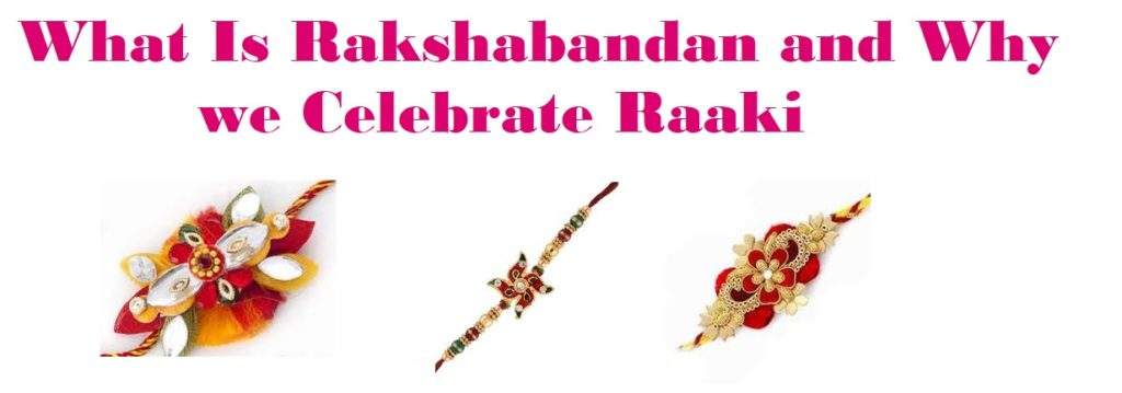 What Is Rakshabandan and Why we Celebrate Raaki