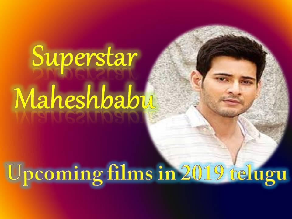 Maheshbabu Upcoming films 2019 telugu