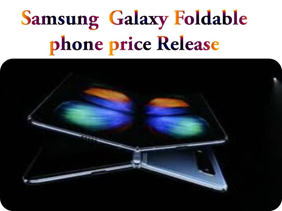 Samsung Galaxy Fold phone price,release