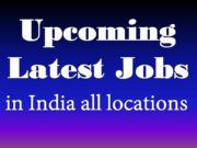 Upcoming Latest Jobs in India 2019