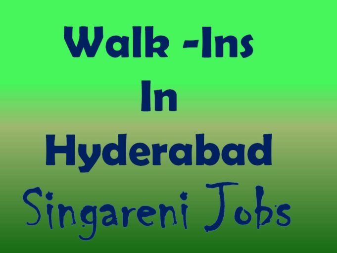 Walk ins in Hyderabad Singareni Jobs