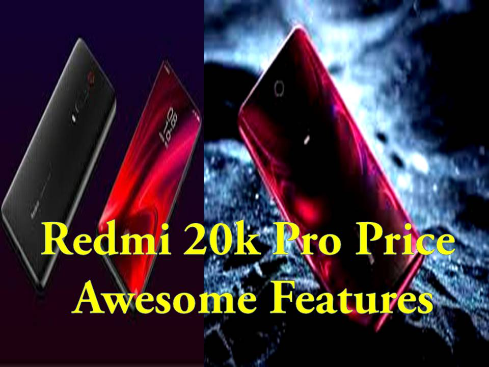 Redmi 20k Pro Price Awesome Features