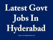 Latest Govt Jobs In Hyderabad