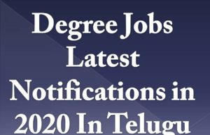 Degree Jobs Latest Notifications in 2020 In Telugu