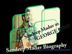 George Reddy Hero Sandeep Madav Biography