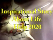 Inspirational Story About Help 2020