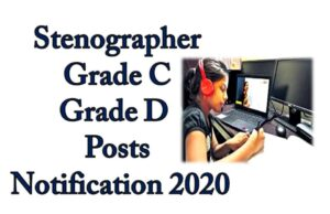 Stenographer Grade C Grade D Posts Notification 2020