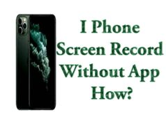 I Phone Screen Record Without App How