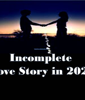 Incomplete Love Story in 2021