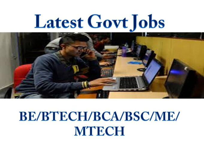 Latest Govt Jobs BE/BTECH/BCA/BSC/ME/MTECH