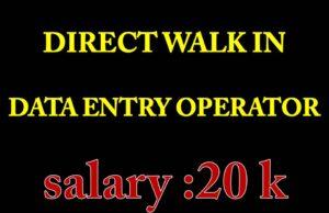 Walk in Interview Data entry Operators