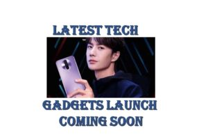 Latest Tech Gadgets Launched comingsoon