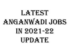 Latest Anganwadi Jobs in 2021 update