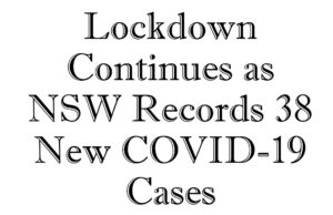 Lockdown Continues as NSW Records 38