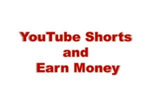What Is YouTube Shorts and Earn Money