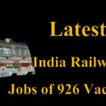Latest India Railway Jobs of 926 Vacancies